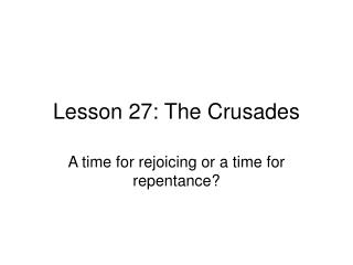 Lesson 27: The Crusades