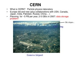 What is CERN?   Particle physics laboratory