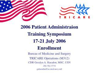 2006 Patient Administraion Training Symposium 17-21 July 2006 Enrollment