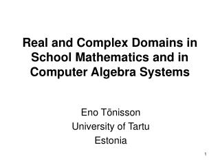 Real and Complex Domains in School Mathematics and in Computer Algebra Systems