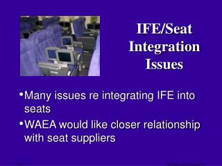 IFE/Seat  Integration Issues