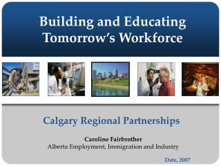 Building and Educating Tomorrow�s Workforce
