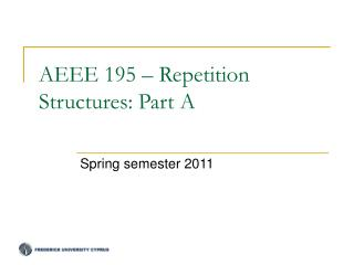 AEEE 195 – Repetition Structures: Part A