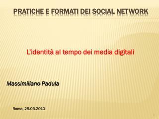 PRATICHE E FORMATI DEI SOCIAL NETWORK
