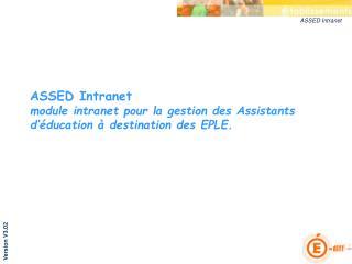 ASSED Intranet module intranet pour la gestion des Assistants d'éducation à destination des EPLE.