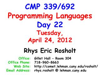 CMP 339/692 Programming Languages Day 22 Tuesday, April 24, 2012