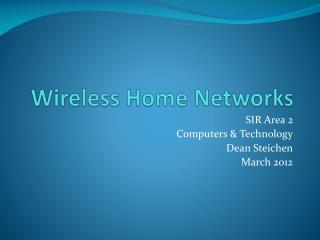 Wireless Home Networks