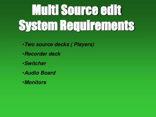 Multi Source edit System Requirements