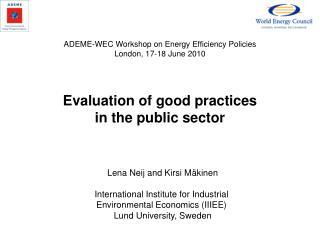 Lena Neij and Kirsi M kinen  International Institute for Industrial  Environmental Economics IIIEE  Lund University, Swe