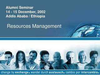 Alumni Seminar  14 - 15 December, 2002  Addis Ababa / Ethiopia Resources Management
