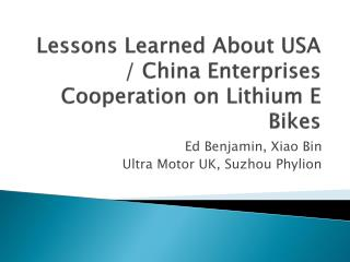 Lessons Learned About USA / China Enterprises Cooperation on Lithium E Bikes