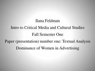 Ilana  Feldman Intro to Critical Media and Cultural Studies  Fall Semester One