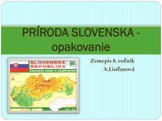 PRÍRODA SLOVENSKA - opakovanie