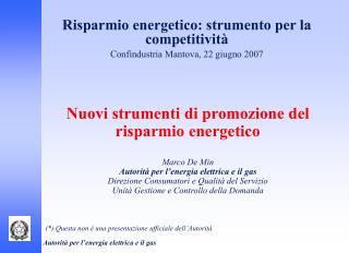Risparmio energetico: strumento per la competitività Confindustria Mantova, 22 giugno 2007