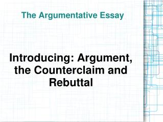 The Argumentative Essay