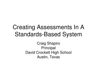Creating Assessments In A Standards-Based System
