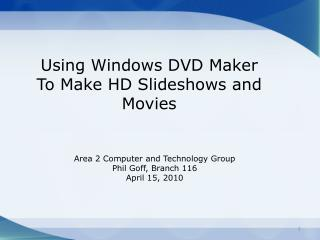 Using Windows DVD Maker To Make HD Slideshows and Movies