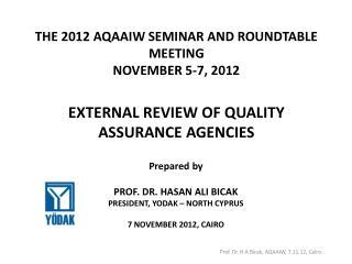 Prepared by PROF. DR. HASAN ALI BICAK  PRESIDENT, YODAK – NORTH CYPRUS 7 NOVEMBER 2012, CAIRO