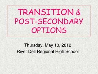 TRANSITION  & POST-SECONDARY OPTIONS