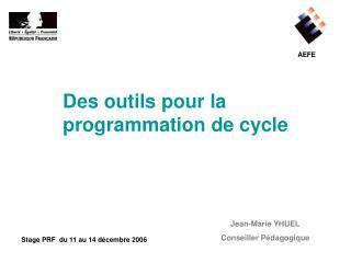 Des outils pour la programmation de cycle