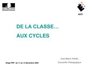 DE LA CLASSE…    AUX CYCLES