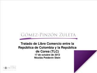 Tratado de Libre Comercio entre la Rep�blica de Colombia y la Rep�blica de Corea  (TLC)
