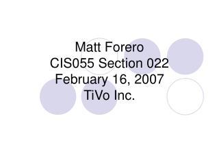Matt Forero CIS055 Section 022 February 16, 2007 TiVo Inc.