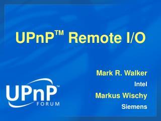 UPnP TM  Remote I/O