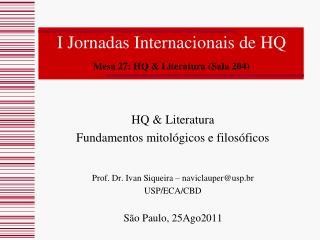 I Jornadas Internacionais de HQ  Mesa 27: HQ & Literatura (Sala 204)