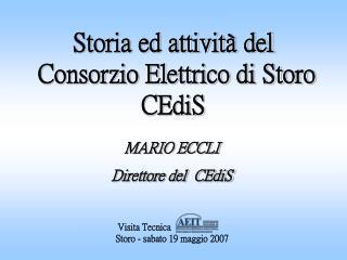 Storia ed attività del   Consorzio Elettrico di Storo CEdiS