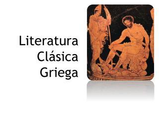 Literatura  Clásica Griega