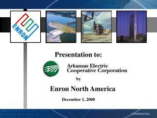 Presentation to: by       Enron North America December 1, 2000
