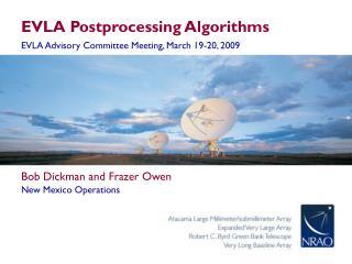 EVLA Postprocessing Algorithms