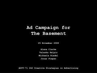 Ad Campaign for The Basement