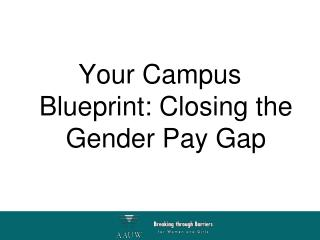 Your Campus Blueprint: Closing the Gender Pay Gap