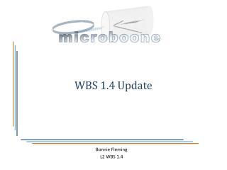 WBS 1.4 Update