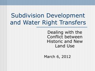 Subdivision Development and Water Right Transfers