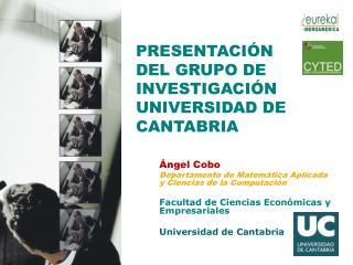 PRESENTACIÓN DEL GRUPO DE INVESTIGACIÓN  UNIVERSIDAD DE CANTABRIA