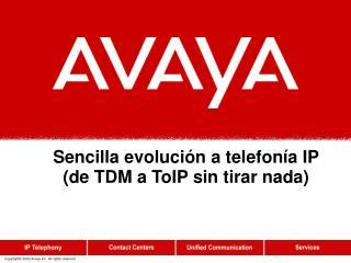 Sencilla evolución a telefonía IP (de TDM a ToIP sin tirar nada)