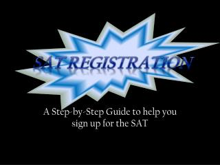 A Step-by-Step Guide to help you sign up for the SAT