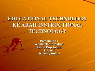 EDUCATIONAL TECHNOLOGY KE ARAH INSTRUCTIONAL TECHNOLOGY