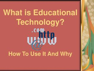 What is Educational Technology?
