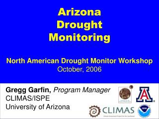 Arizona  Drought  Monitoring North American Drought Monitor Workshop October, 2006