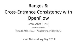 Ranges &  Cross-Entrance Consistency with OpenFlow