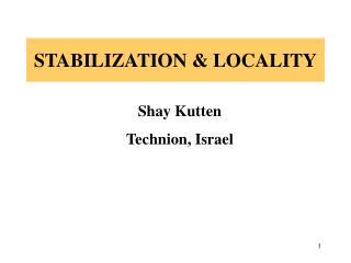 STABILIZATION & LOCALITY