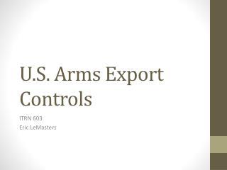 U.S. Arms Export Controls
