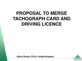 PROPOSAL TO MERGE TACHOGRAPH CARD AND DRIVING LICENCE