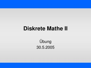 Diskrete Mathe II