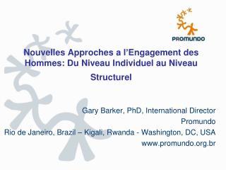 Nouvelles Approches  a  l ' Engagement  des  Hommes : Du  Niveau Individuel  au  Niveau Structurel