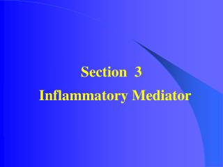 Section  3     Inflammatory Mediator